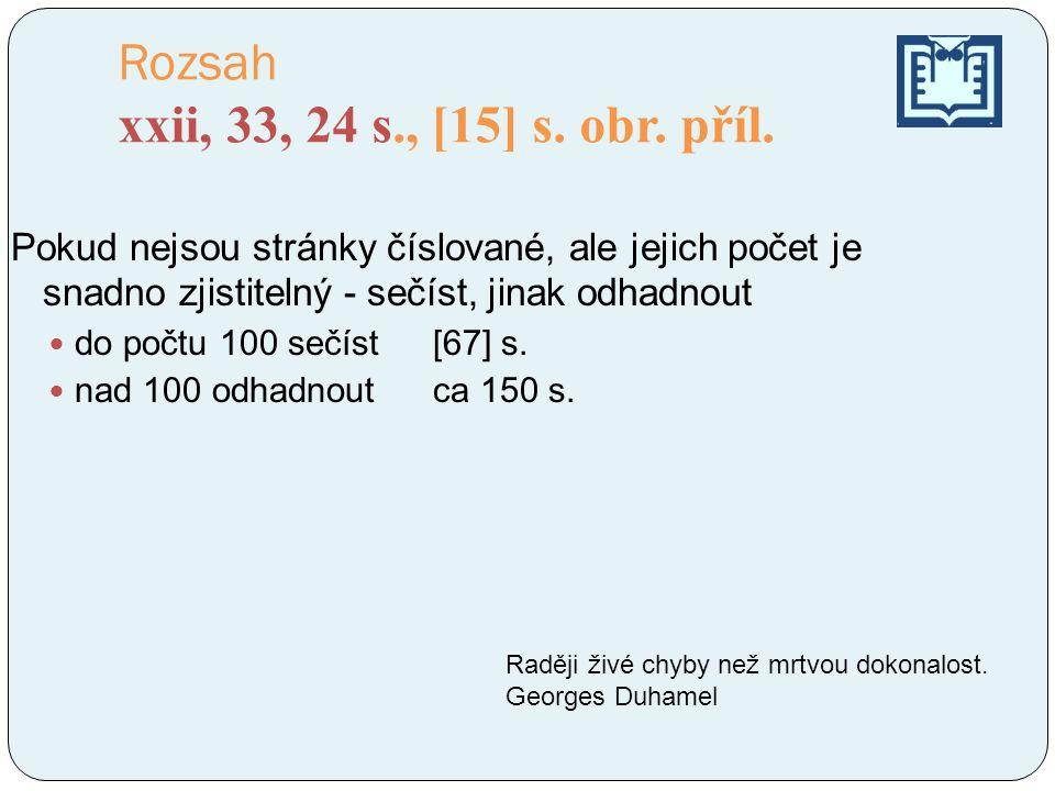 Rozsah xxii, 33, 24 s., [15] s. obr. příl.